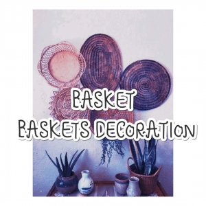 Baskets and Baskets Decoration